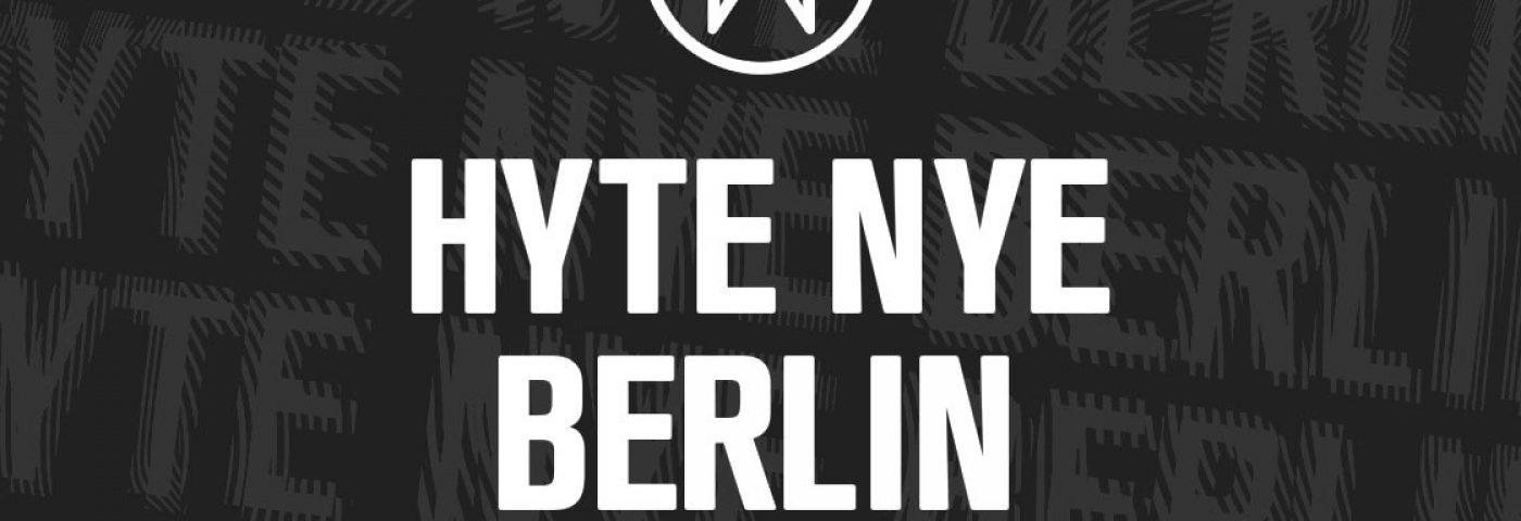HYTE NYE, Berlin